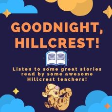Listen to some great stories read by some awesome Hillcrest teachers!