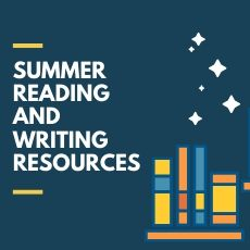 SUMMER READING AND WRITING RESOURCES