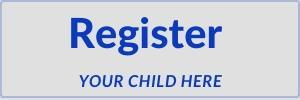 Register Your Child Here